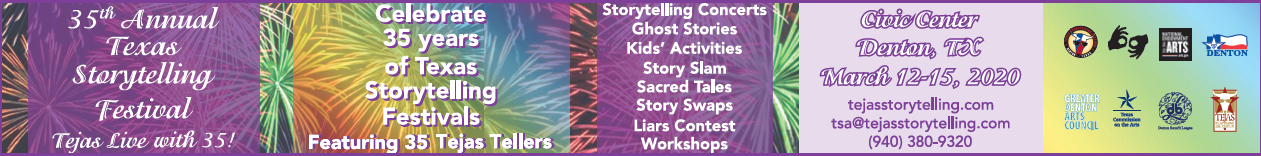 35th Annual TEXAS STORYTELLING FESTIVAL Texas Live with 35 March 12-15, 2020 Denton, Texas